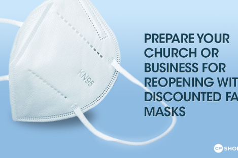Prepare Your Church or Business for Reopening With Discounted Face Masks